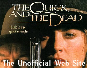 The Quick and the Dead -  The Unofficial Web Page